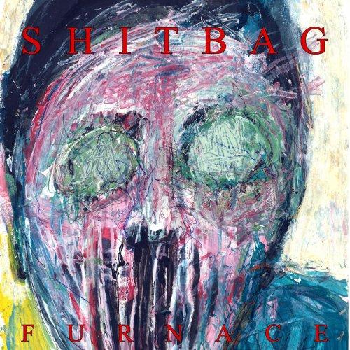Shitbag - Furnace (2020)