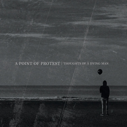 A Point Of Protest - Thoughts of a Dying Man (2020)