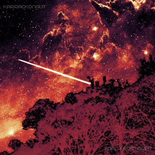 Karpackonaut - Torn from Orbit (2020)