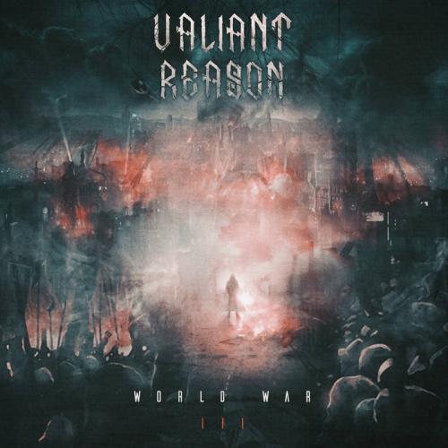 Valiant Reason - World War III (2020)