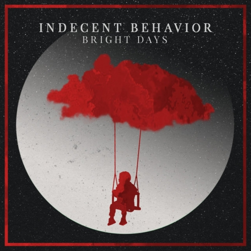 Indecent Behavior - Bright Days (2020)