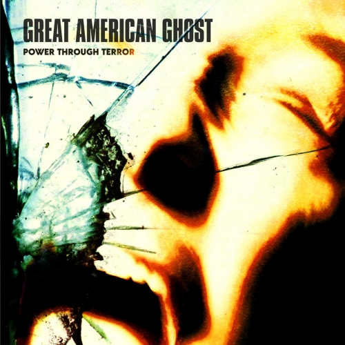 Great American Ghost - Power Through Terror (2020)