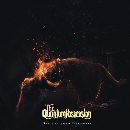 The Quantum Possession - Descent into Darkness (2020)