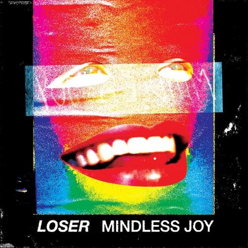 Loser - Mindless Joy (2020)