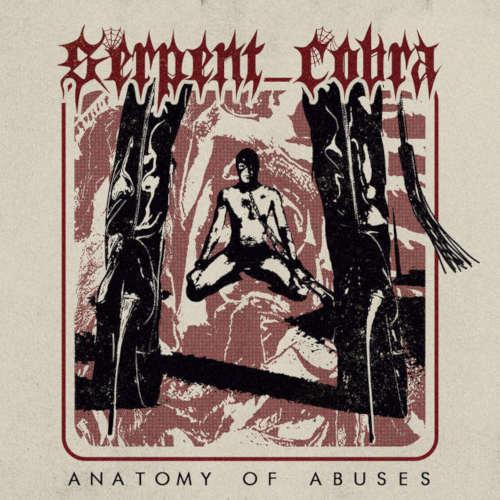 Serpent Cobra - Anatomy of Abuses (2020)