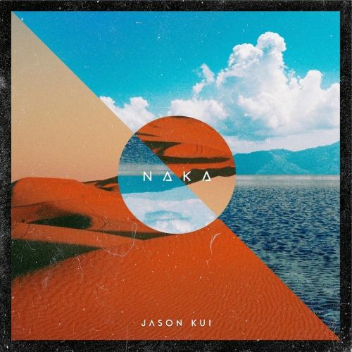 Jason Kui - Naka (2020)