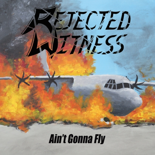 Rejected Witness - Ain't Gonna Fly (2020)