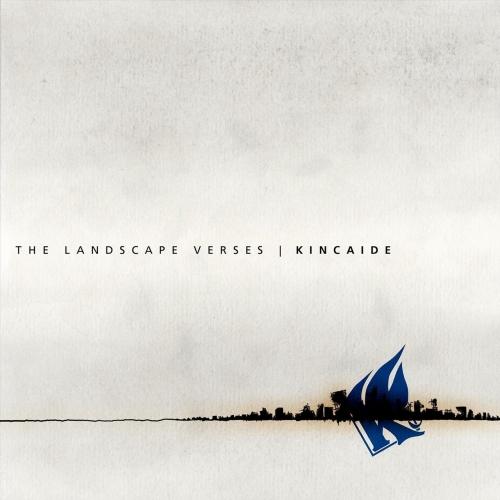 Kincaide - The Landscape Verses (2020)