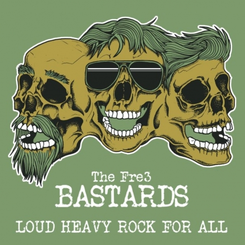 The Fre3 Bastards - Loud Heavy Rock for All (2020)