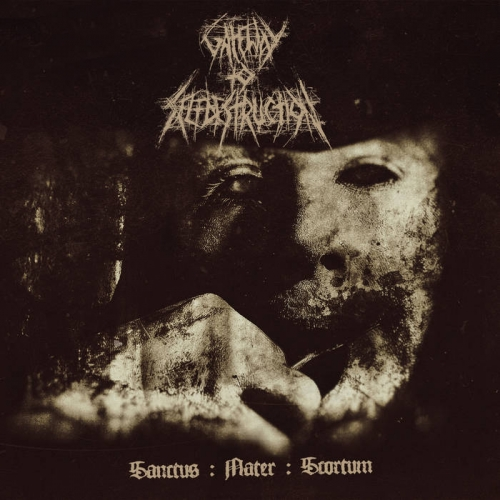 Gateway to Selfdestruction - Sanctus : Mater : Scortum (2020)