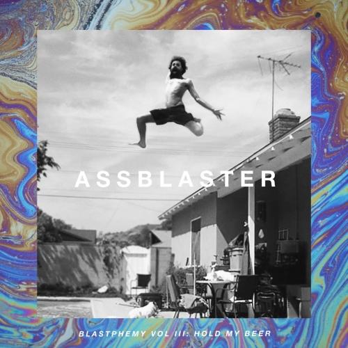 Assblaster - Blastphemy Vol. III: Hold My Beer (2020)