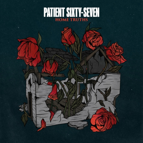 Patient Sixty-Seven - Home Truths (EP) (2020)