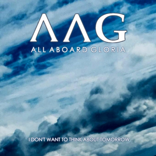 All Aboard Gloria - I Don't Want to Think About Tomorrow (2020)