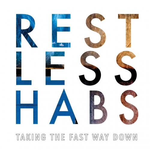 Restless Habs - Taking the Fast Way Down (2020)