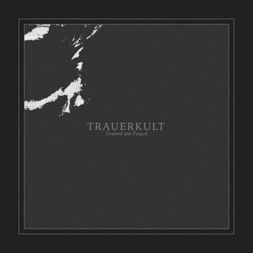 Trauerkult - Drained and Purged (2019)