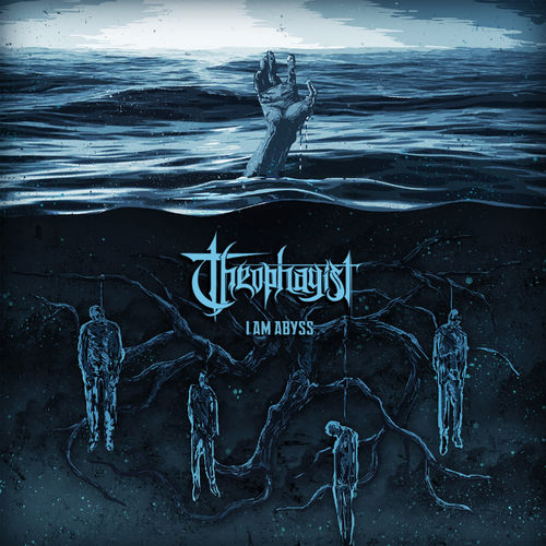 Theophagist - I Am Abyss (2020)