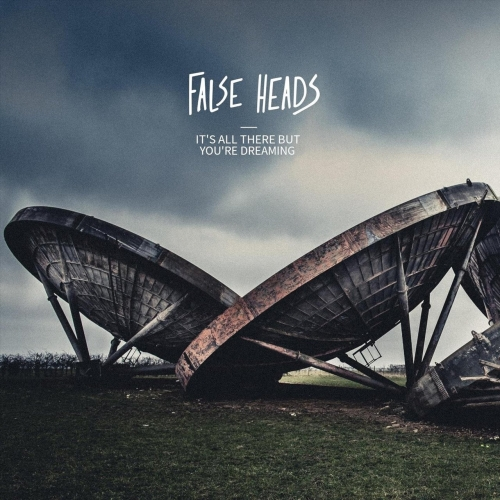 False Heads - It's All There but You're Dreaming (2020)