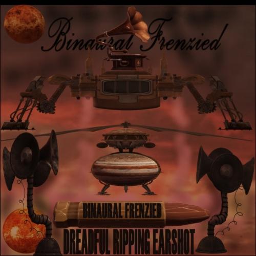Binaural Frenzied - Dreadful Ripping Earshot (2020)