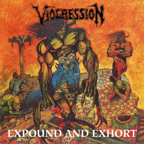 Viogression - Expound and Exhort (Reissue) (2020)