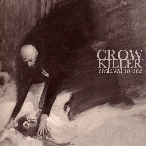 Crow Killer - Enslaved To One (2020)