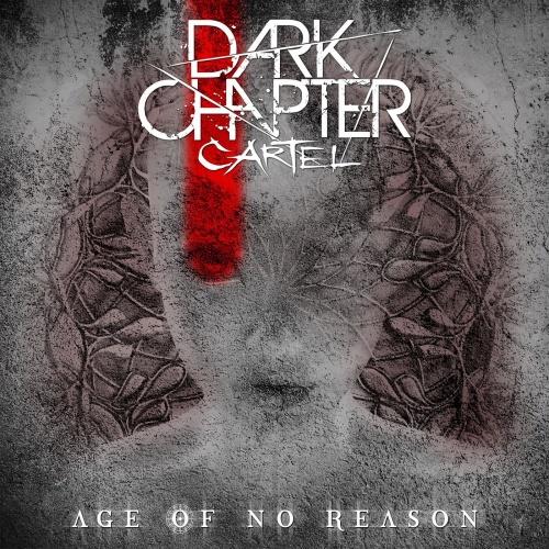 Dark Chapter Cartel - Age Of No Reason (2020)