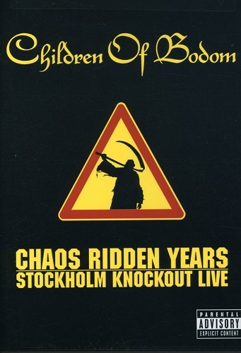Children of Bodom - Chaos Ridden Years - Stockholm Knockout Live (2006)