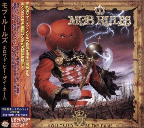 Mob Rules - Ноllоwеd Ве Тhу Nаmе [Jараnеsе Еditiоn] (2003)