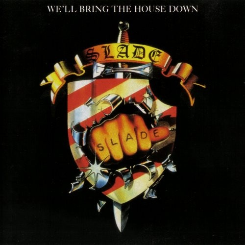 Slade - Wе'll Вring Тhе Ноusе Dоwn (1981)