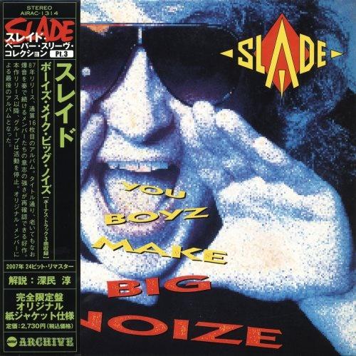 Slade - Yоu Воуz Маkе Вig Nоizе [Jараnеsе Еditiоn] (1987)