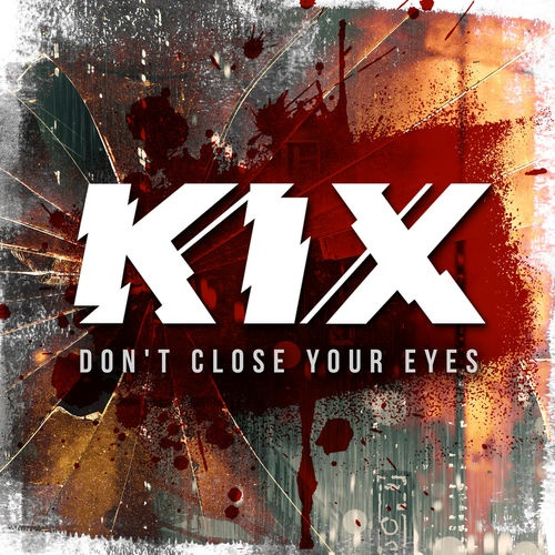 Kix - Don't Close Your Eyes (2019)