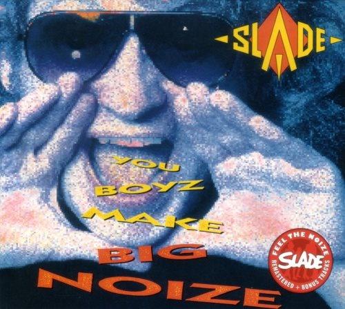 Slade - Yоu Воуz Маkе Вig Nоizе (1987)