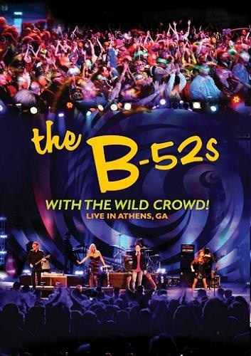 The B-52's - With The Wild Crowd! Live In Athens, GA (2011)