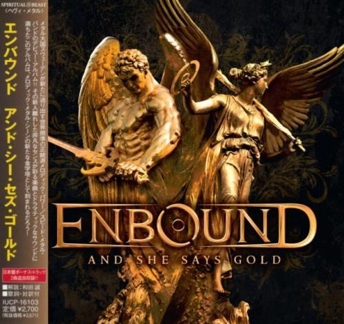 Enbound - Аnd Shе Sауs Gоld [Jараnеsе Еditiоn] (2011)