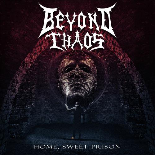 Beyond Chaos - Home, Sweet Prison (2020)