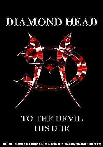 Diamond Head - To the Devil His Due (2005)