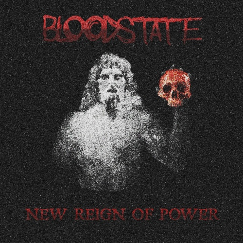 Bloodstate - New Reign of Power (2020)