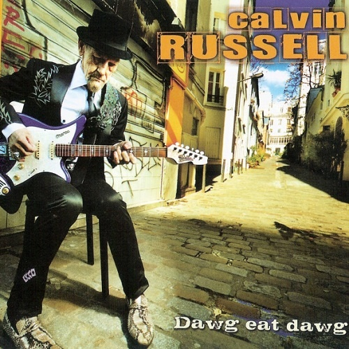 Calvin Russell - Dawg Eat Dawg (2009)