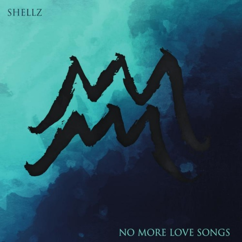 Shellz - No More Love Songs (2020)