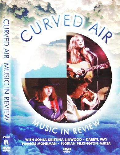 Curved Air - Music In Review (2008)
