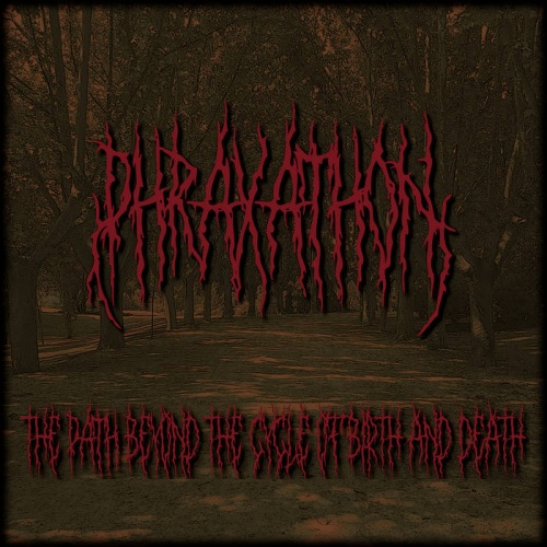 Phraxathon - The Path Beyond the Cycle of Birth and Death (2020)