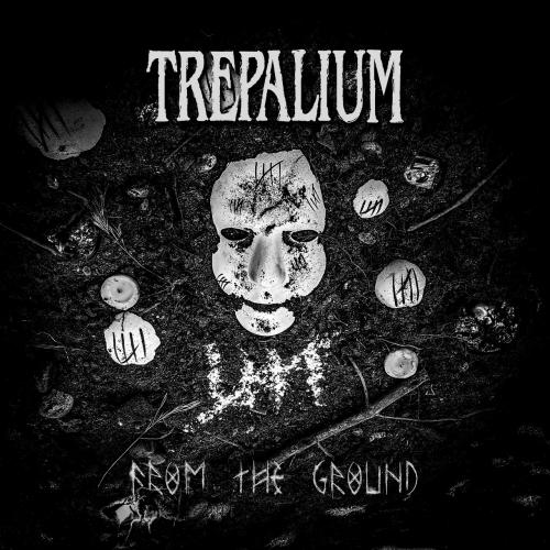 Trepalium - From the Ground (2020)