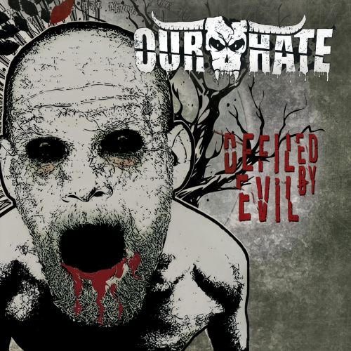 Our Hate - Defiled by Evil (EP) (2020)