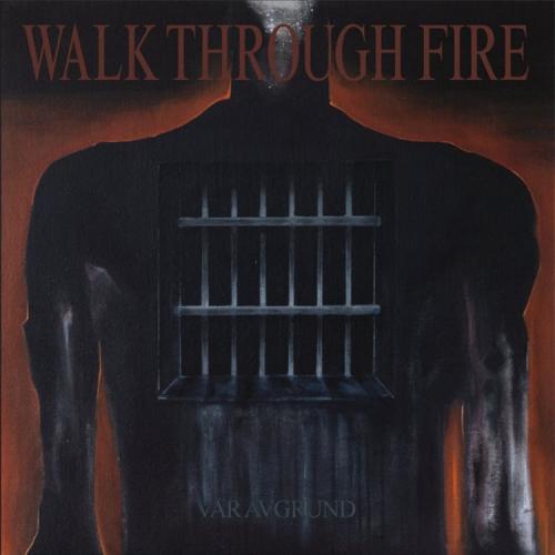 Walk Through Fire - Vår Avgrund (2020)