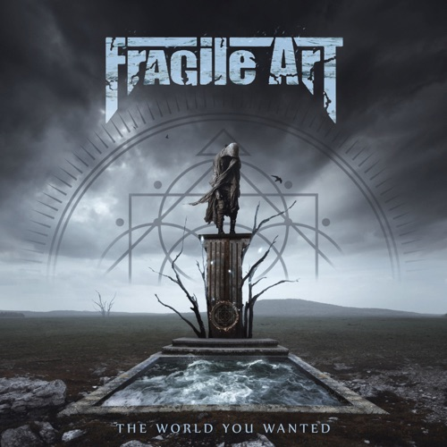 Fragile Art - The World You Wanted (2020)