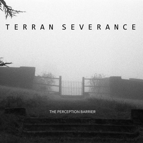 Terran Severance - The Perception Barrier (2020)