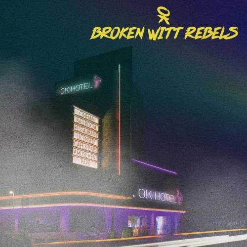 Broken Witt Rebels - OK Hotel (2020)