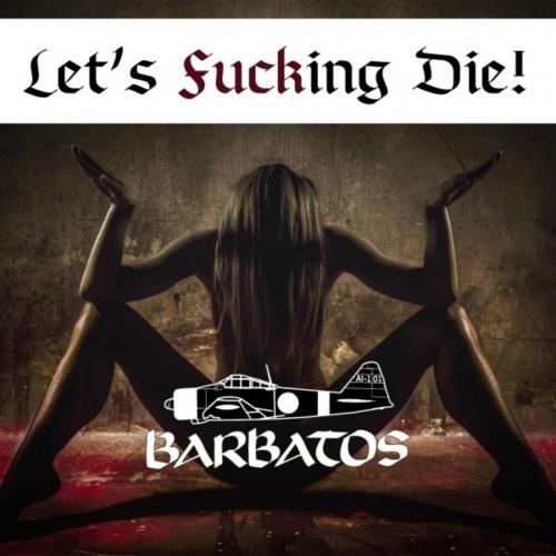 Barbatos - Let's Fucking Die! (2020)