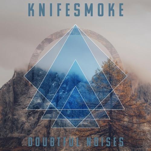 Knifesmoke - Doubtful Noises (2020)