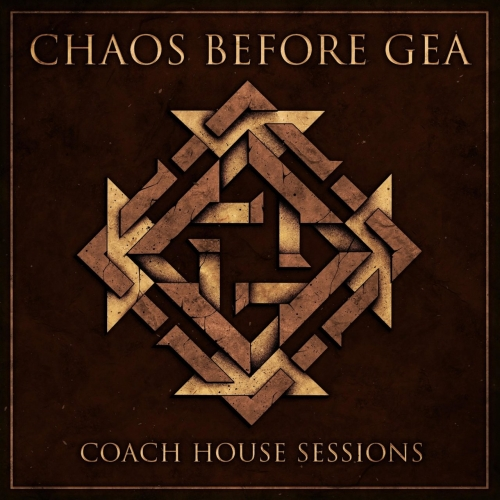 Chaos Before Gea - Coach House Sessions (2020)