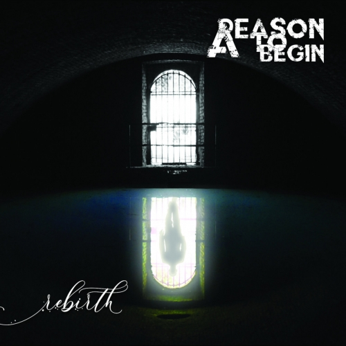 A Reason to Begin - Rebirth (2020)